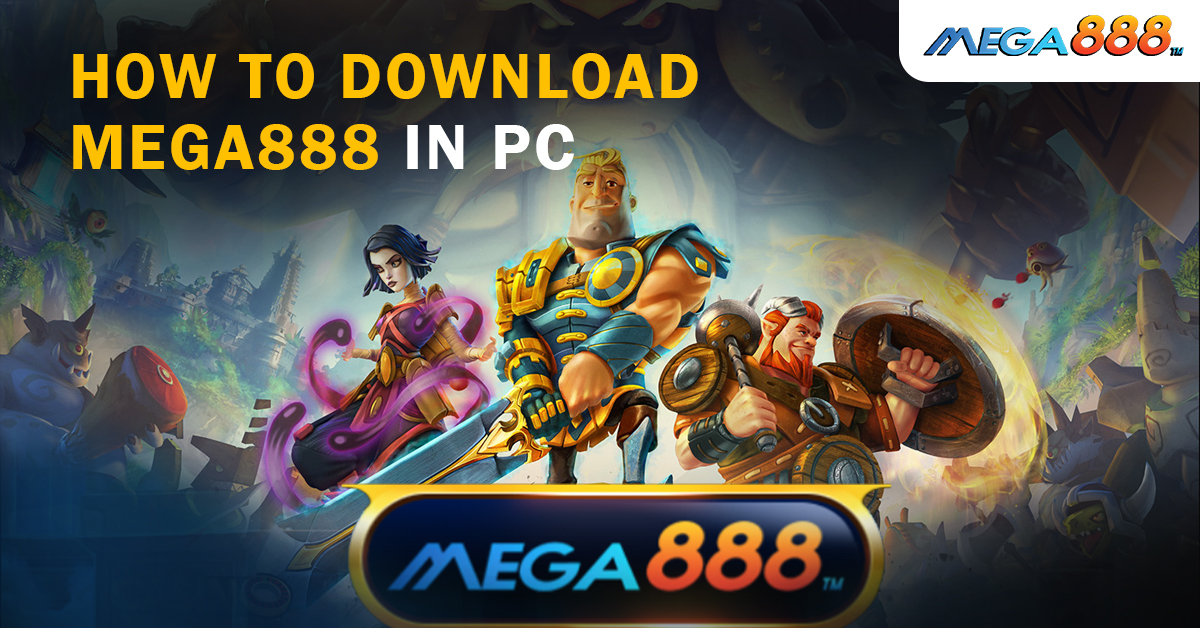How to download mega888 in PC